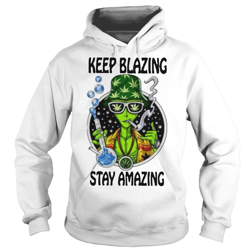 Alien Cartoon Smoking Weed Keep Blazing Stay Amazing Hoodie