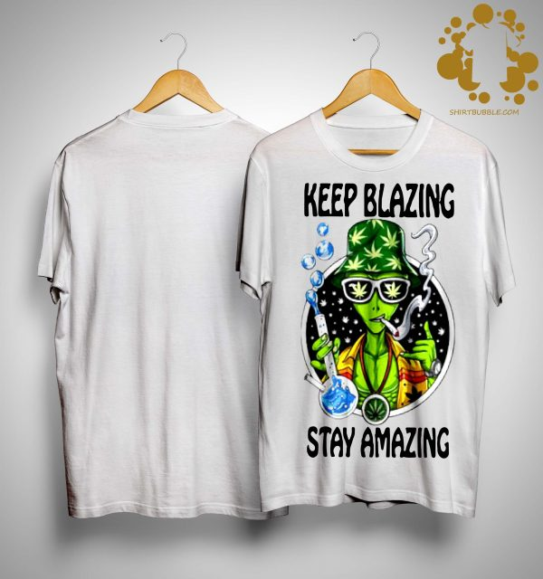 Alien Cartoon Smoking Weed Keep Blazing Stay Amazing Shirt