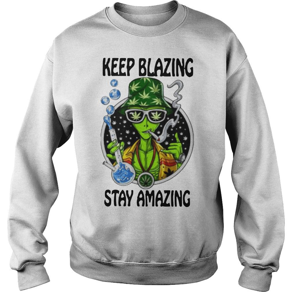 Alien Cartoon Smoking Weed Keep Blazing Stay Amazing Sweater