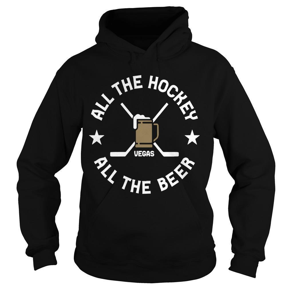 All The Hockey All The Beer Vegas Hoodie