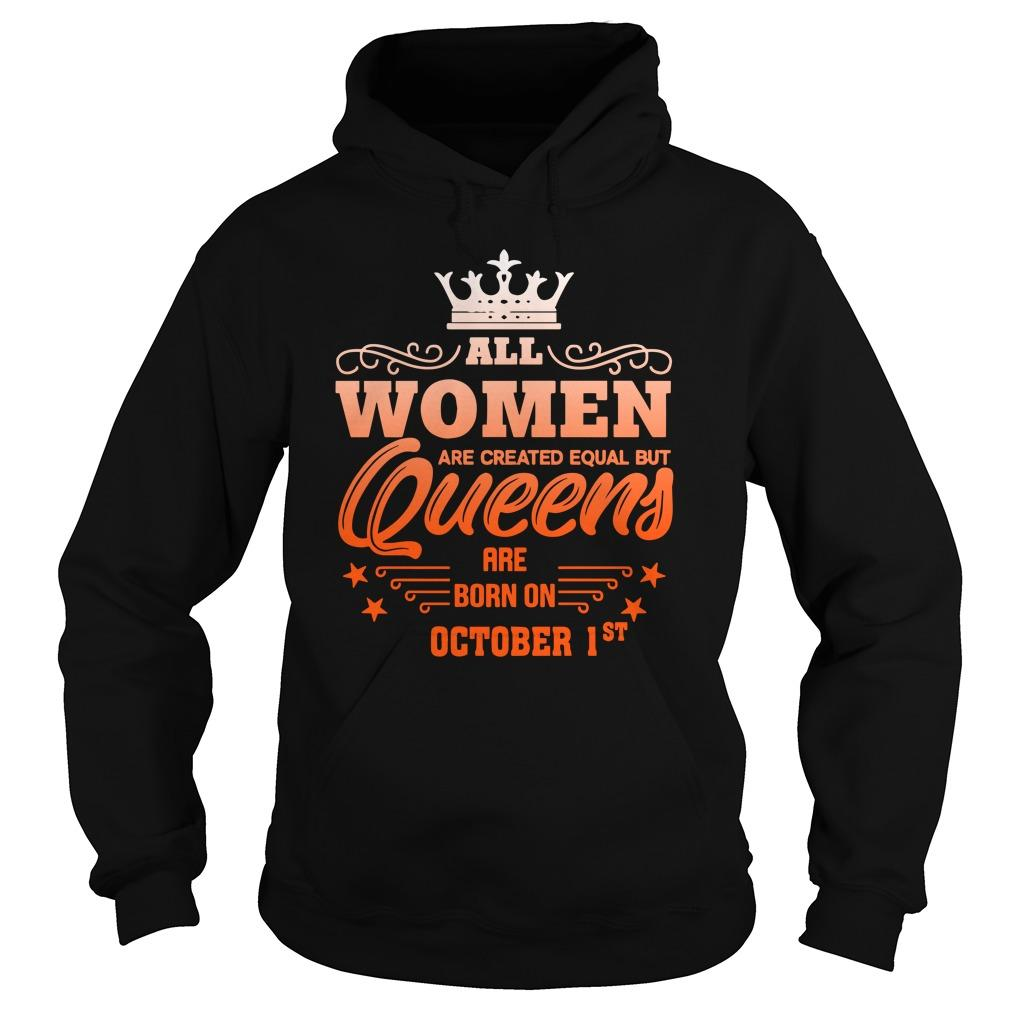 All Women Are Created Equal But Queens Are Born On October 1st Hoodie