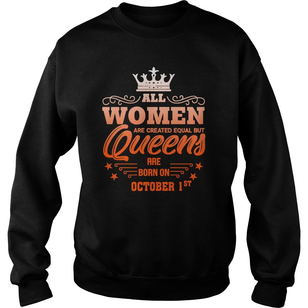 All Women Are Created Equal But Queens Are Born On October 1st Sweater