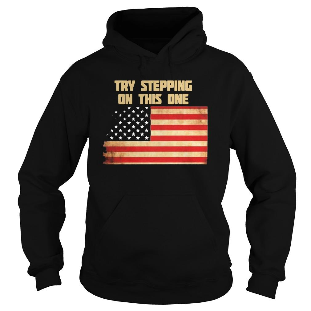 American Flag Try Stepping On This One Hoodie