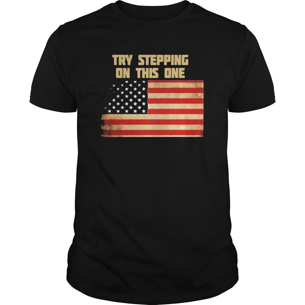 American Flag Try Stepping On This One Longsleeve