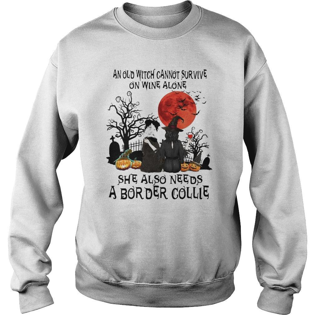 And Old Witch Cannot Survive On Wine Alone She Also Needs A Border Collie Sweater