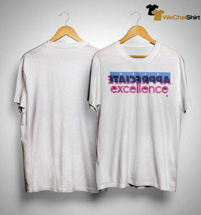 Appreciate Excellence Shirt