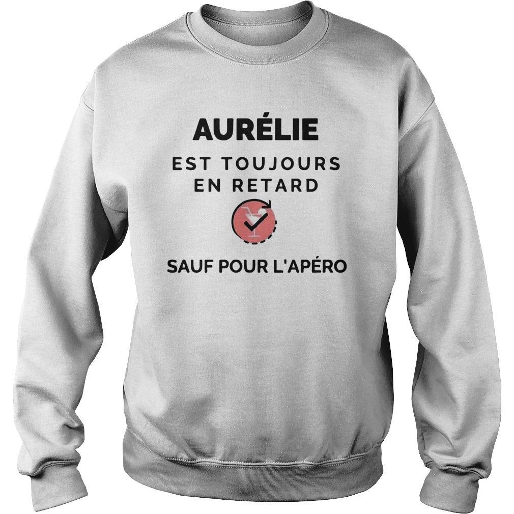 Aurélie Est Toujours En Retard Sauf Pour L'apéro Sweater