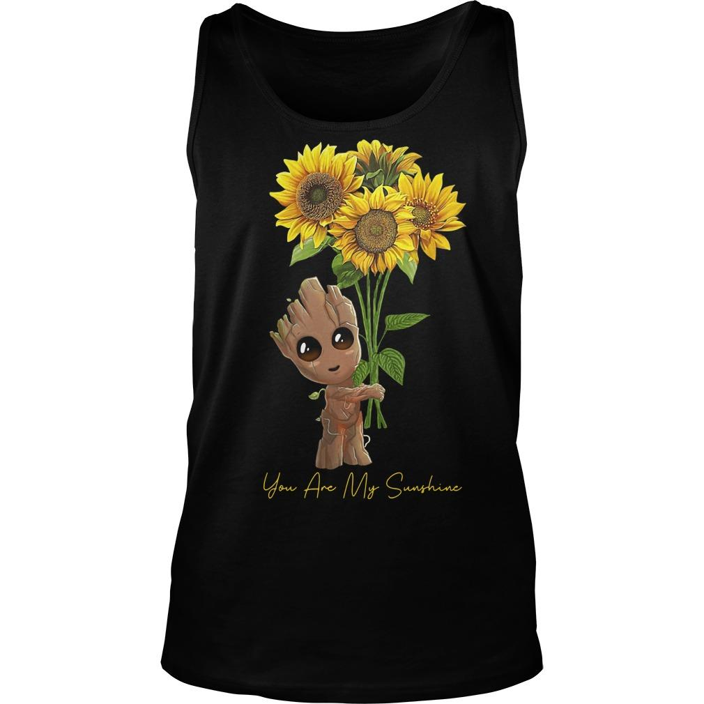 Baby Groot Hugging Sunflower You Are My Sunshine Tank Top