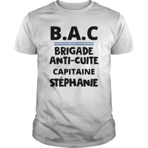 Bac Brigade Anti Cuite Capitaine Stephanie Shirt