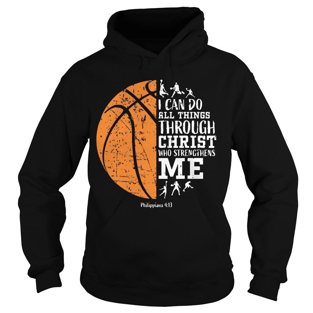 Basketball I Can Do All Things Through Christ Who Strengthens Me Hoodie