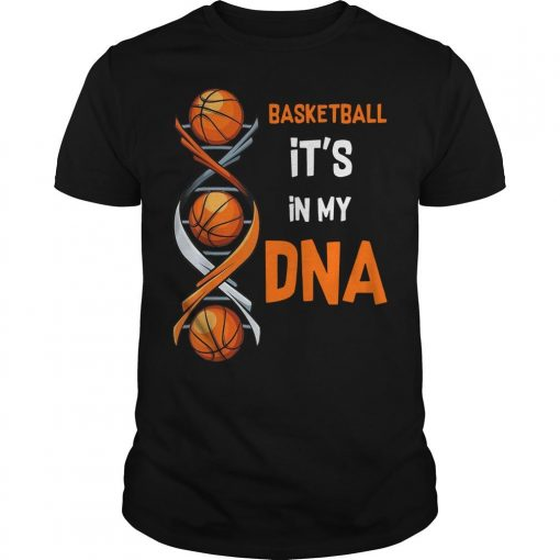 Basketball It's In My DNA Shirt
