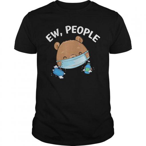Bear Wearing Face Mask Hand Sanitizer Ew People Shirt