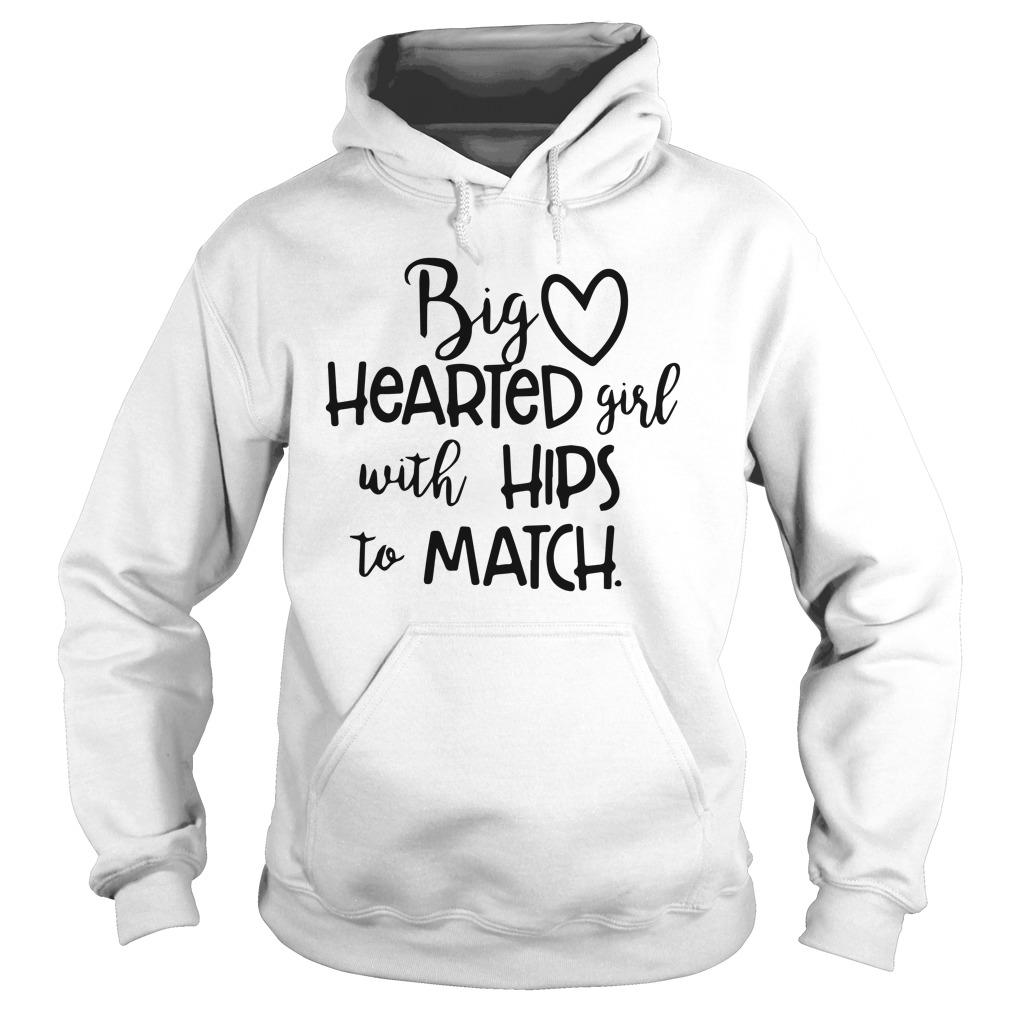 Big Hearted Girl With Hips To Match Hoodie