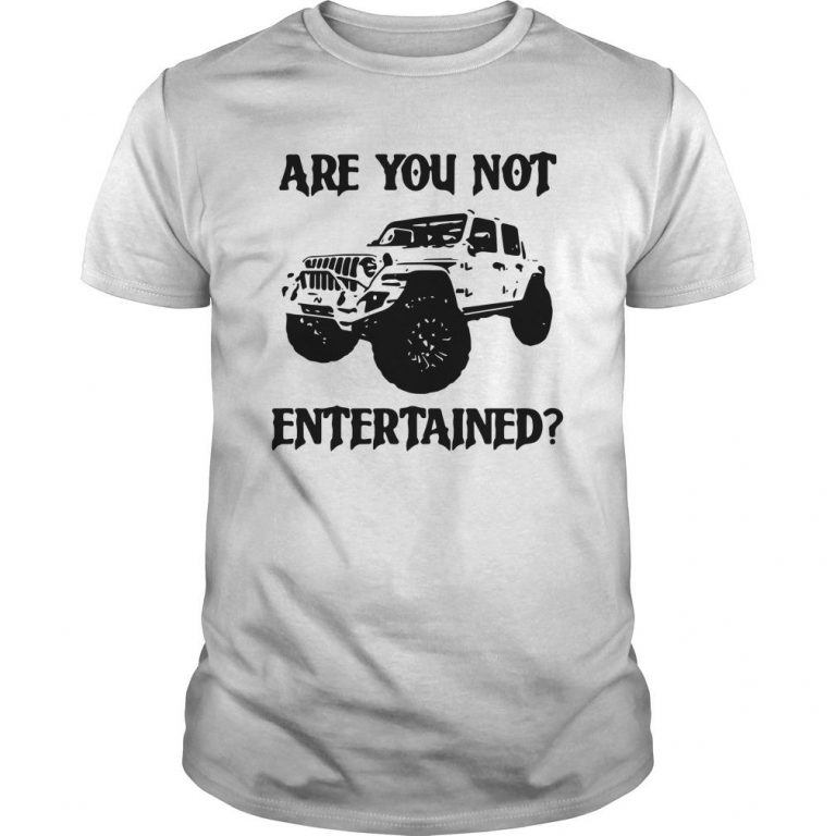 Car Are You Not Entertained Shirt
