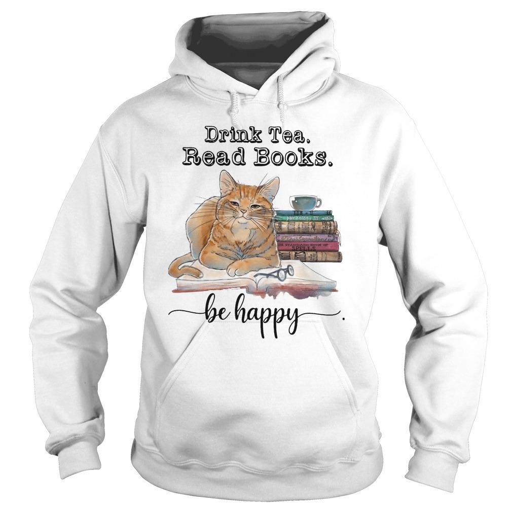 Cat Drink Tea Read Books Be Happy Hoodie
