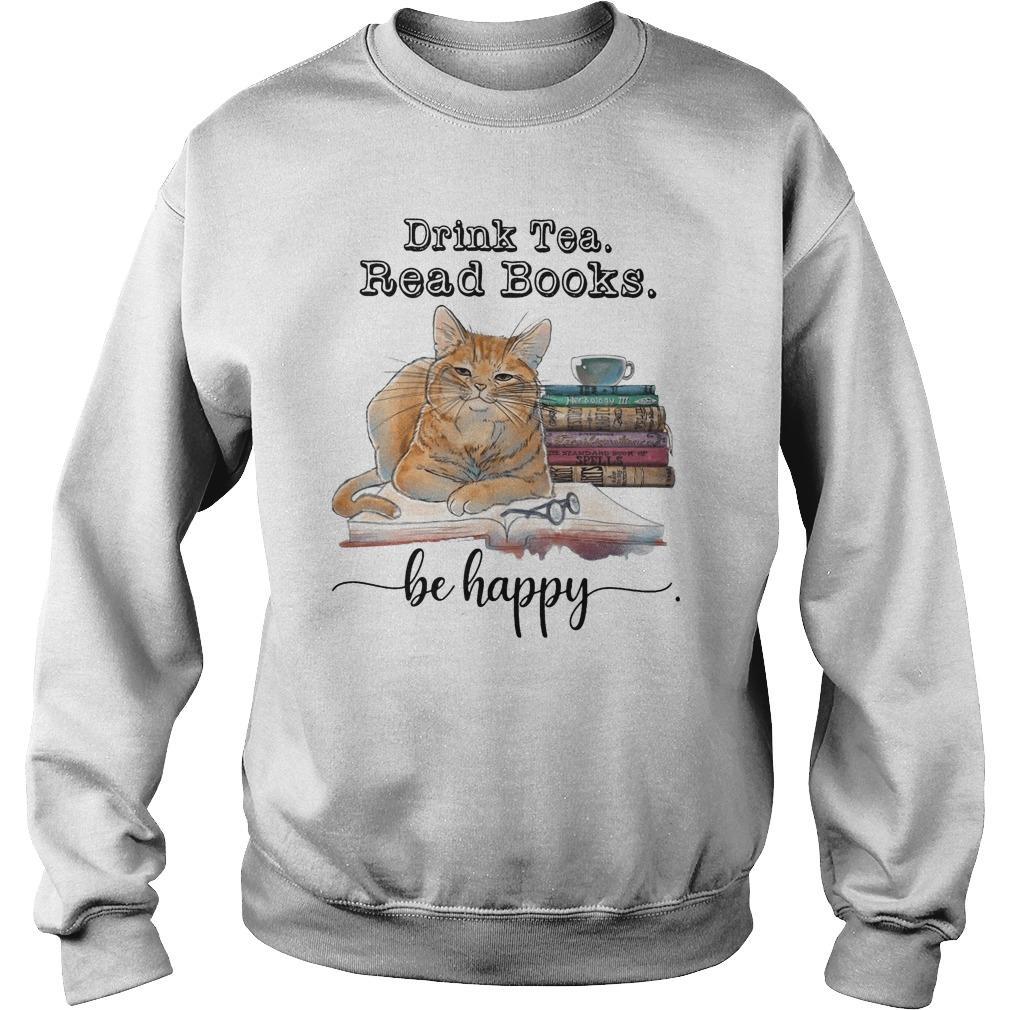 Cat Drink Tea Read Books Be Happy Sweater