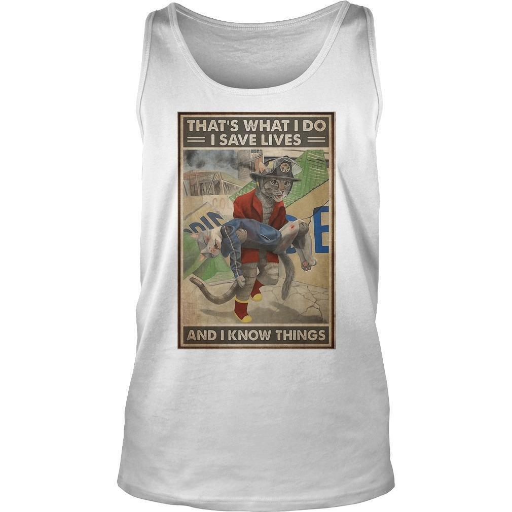 Cat Firefighter That's What I Do I Save Lives And I Know Things Tank Top