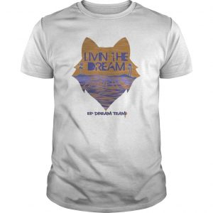 Cat Livin The Dream Ep Dream Team Shirt