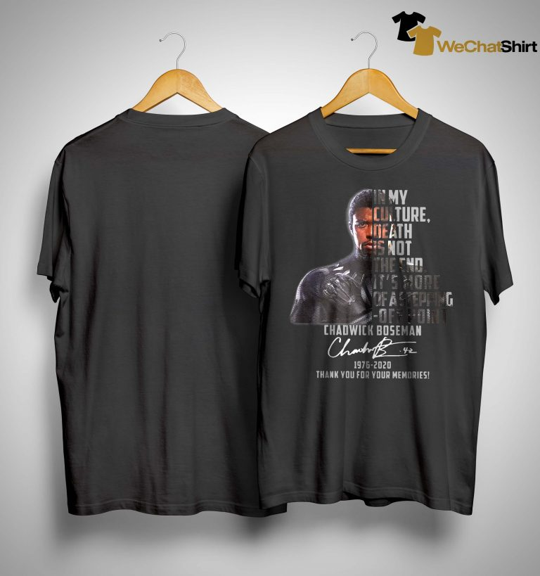 Chadwick Boseman In My Culture Death Is Not The End Shirt