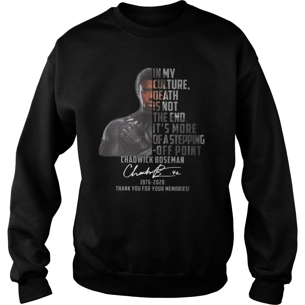 Chadwick Boseman In My Culture Death Is Not The End Sweater
