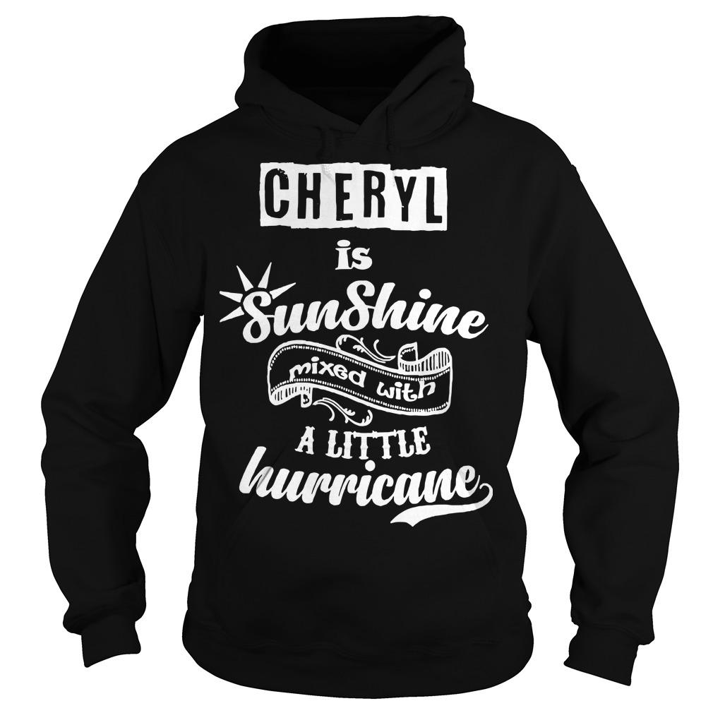 Cheryl Is Sunshine Mixed With A Little Hurricane Hoodie