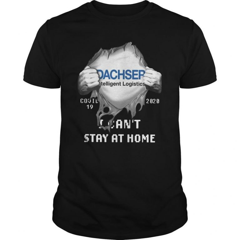Dachser Intelligent Logistics Inside Me Covid 19 2020 I Can't Stay At Home Shirt