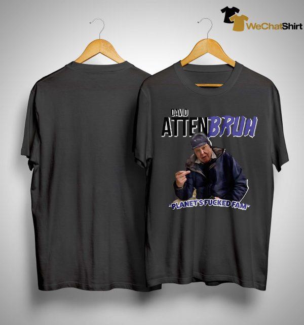 David Attenbruh Planet's Fucked Fam Shirt