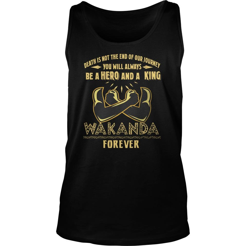 Death Is Not The End Of Our Journey You Will Always Be A Hero And A King Tank Top