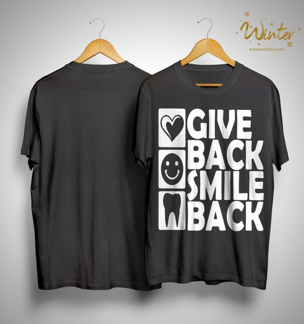 Dental Give Back Smile Back Shirt