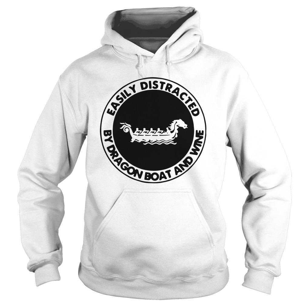Easily Distracted By Dragon Boat And Wine Hoodie