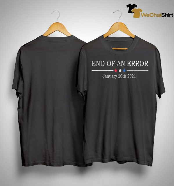 End Of An Error January 20th 2021 Shirt