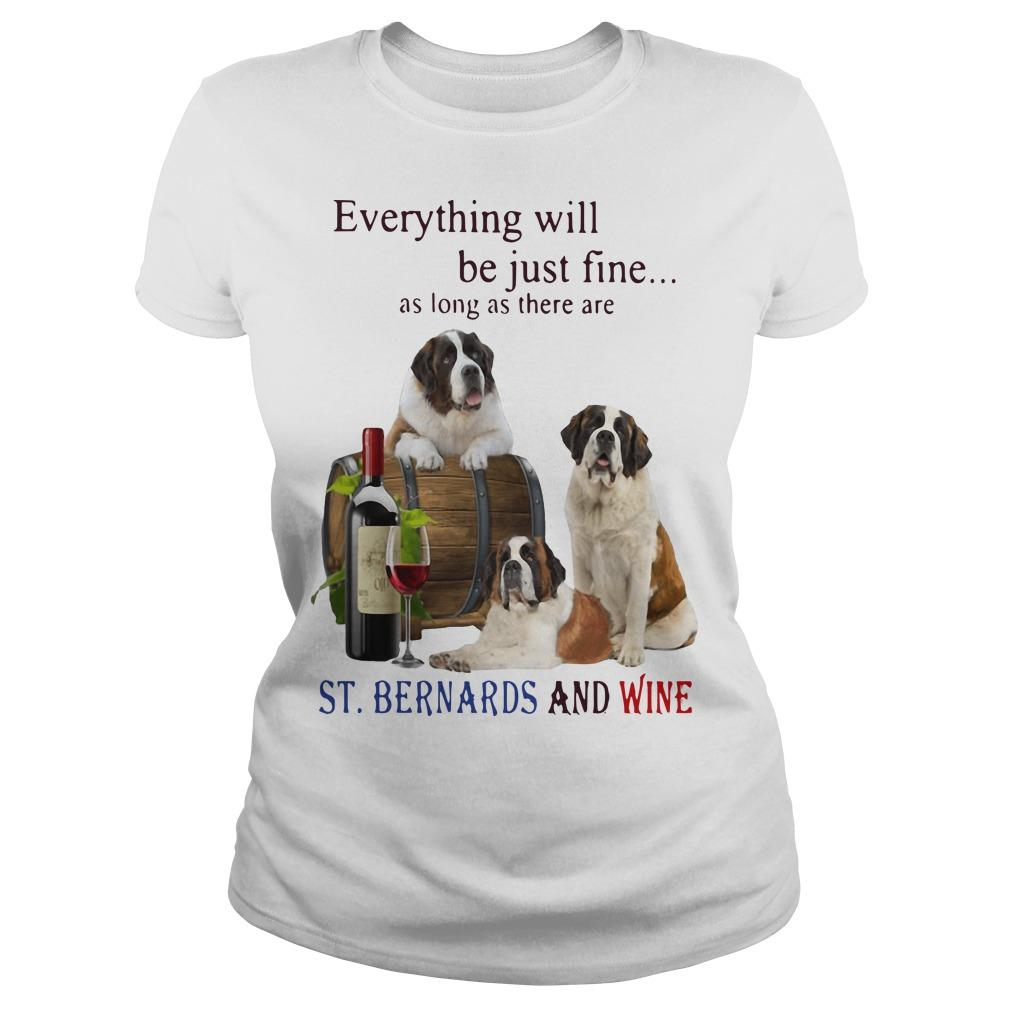 Everything Will Be Just Fine As Long As There Are St And Wine Longsleeve