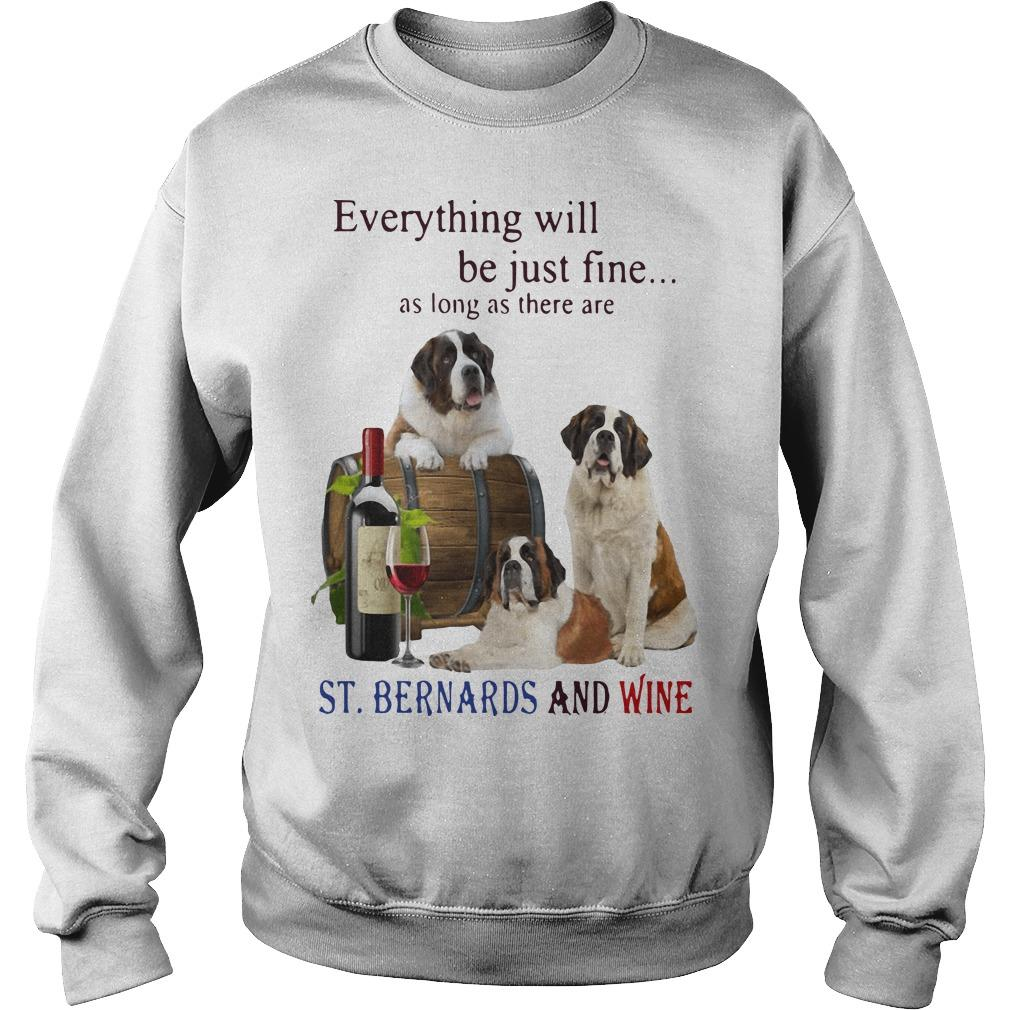 Everything Will Be Just Fine As Long As There Are St And Wine Sweater
