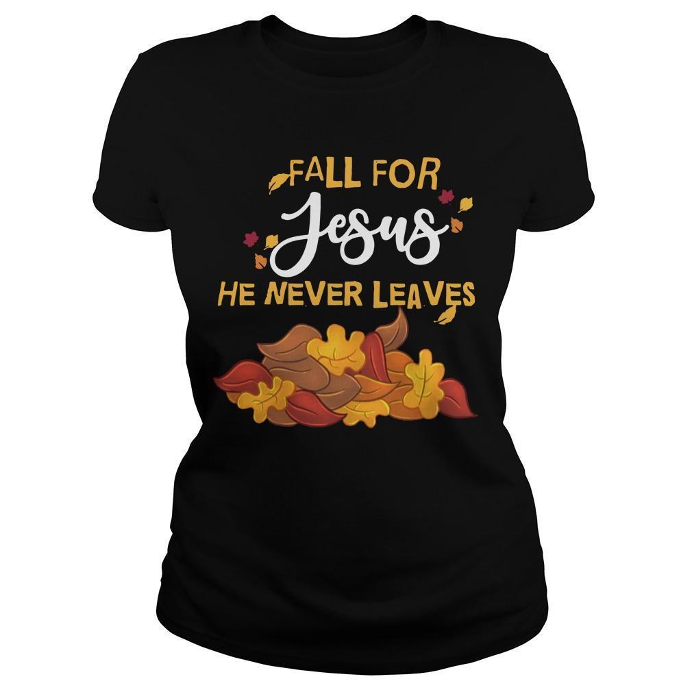 Fall For Jesus He Never Leaves Longsleeve