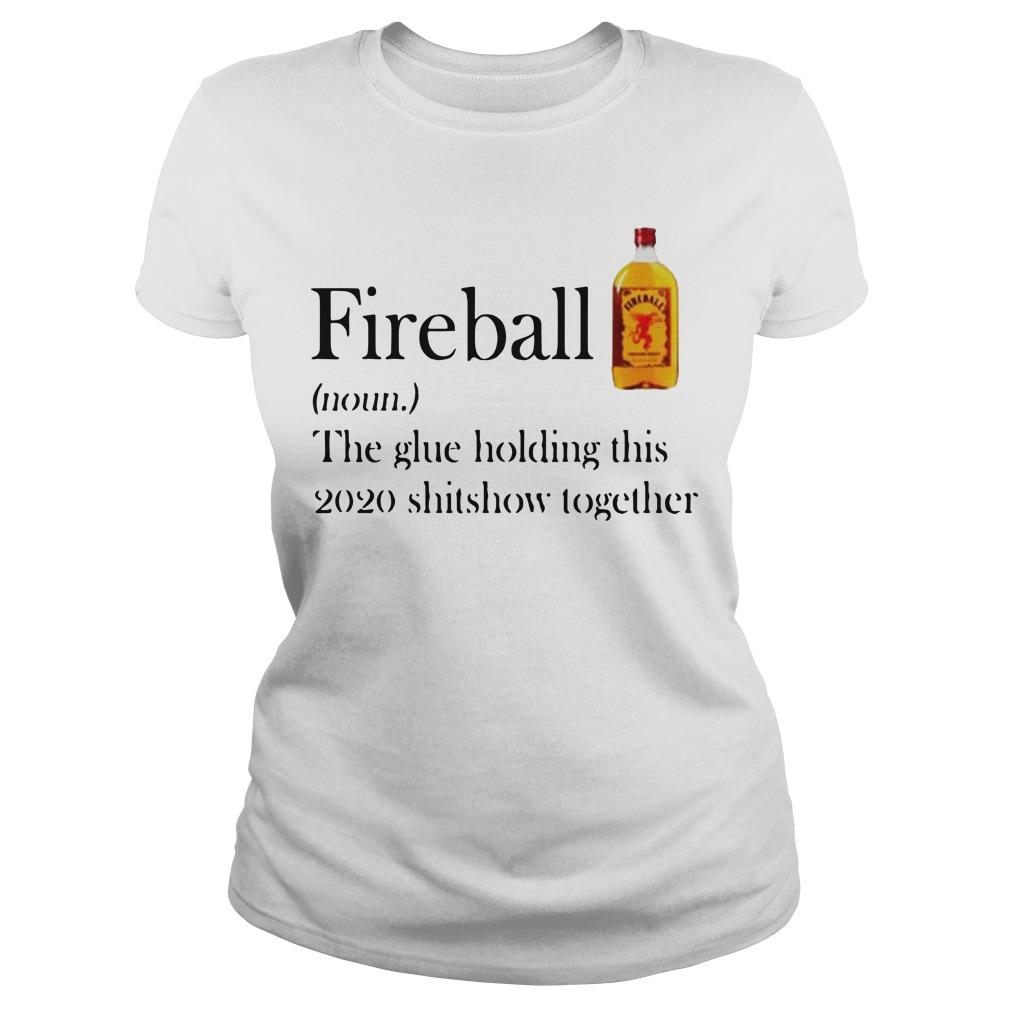 Fireball The Glue Holding This 2020 Shitshow Together Longsleeve