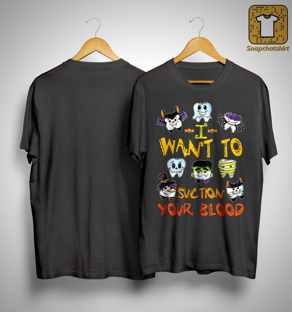 Halloween I Want To Suction Your Blood Shirt
