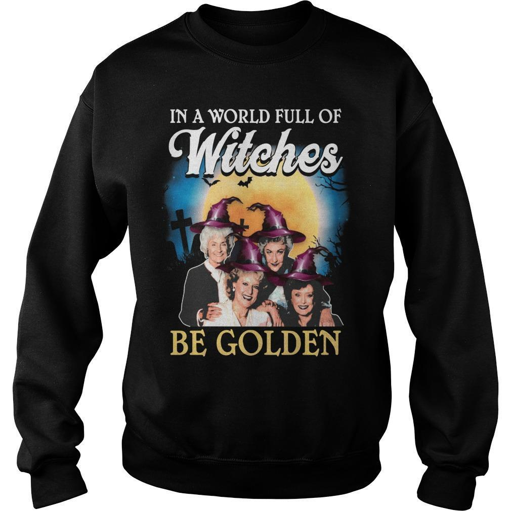 Halloween In A World Full Of Witches Be Golden Sweater