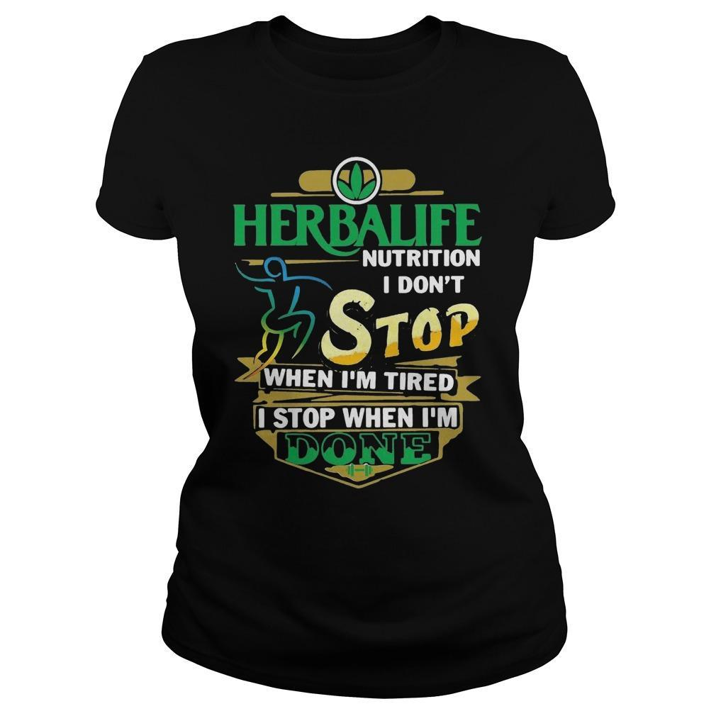Herbalife Nutrition I Don't Stop When I'm Tired I Stop When I'm Done Longsleeve