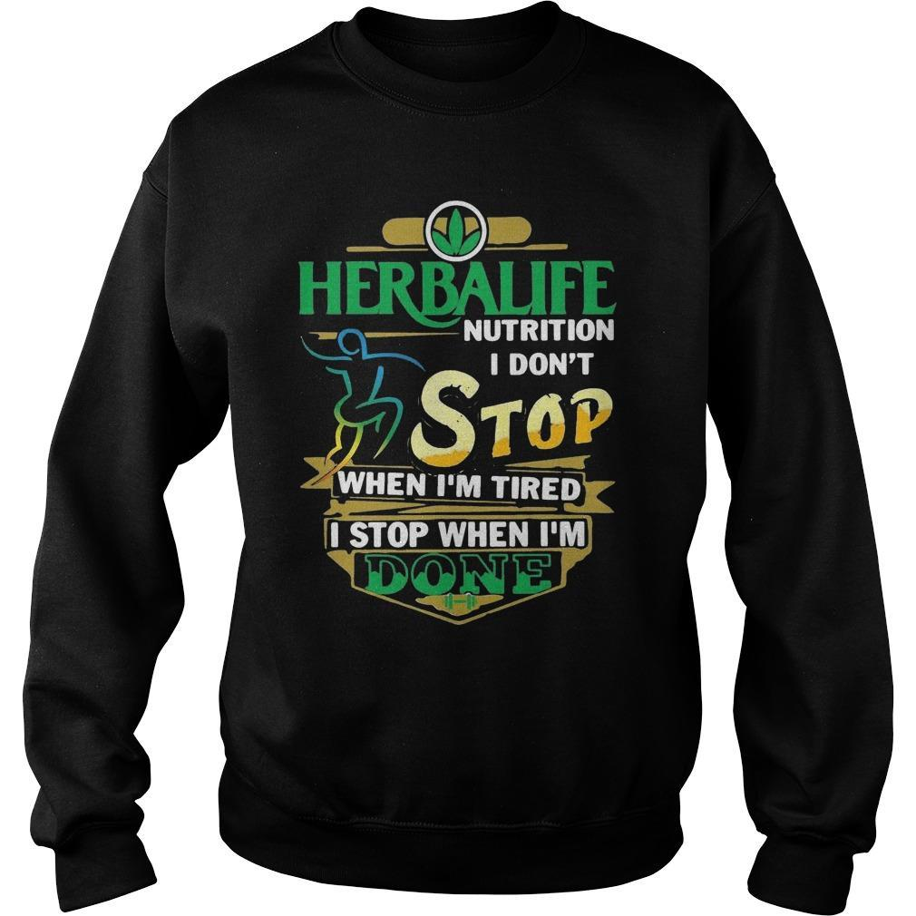 Herbalife Nutrition I Don't Stop When I'm Tired I Stop When I'm Done Sweater