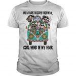 Horror Character Hippie Drive On A Dark Desert Highway Cool Wind My Hair Shirt