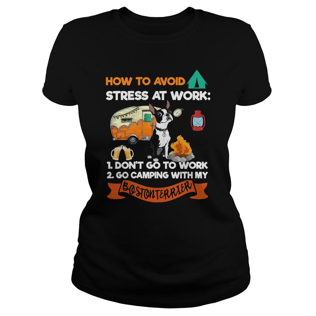 How To Avoid Stress At Work Go Camping With My Boston Terrier Longsleeve