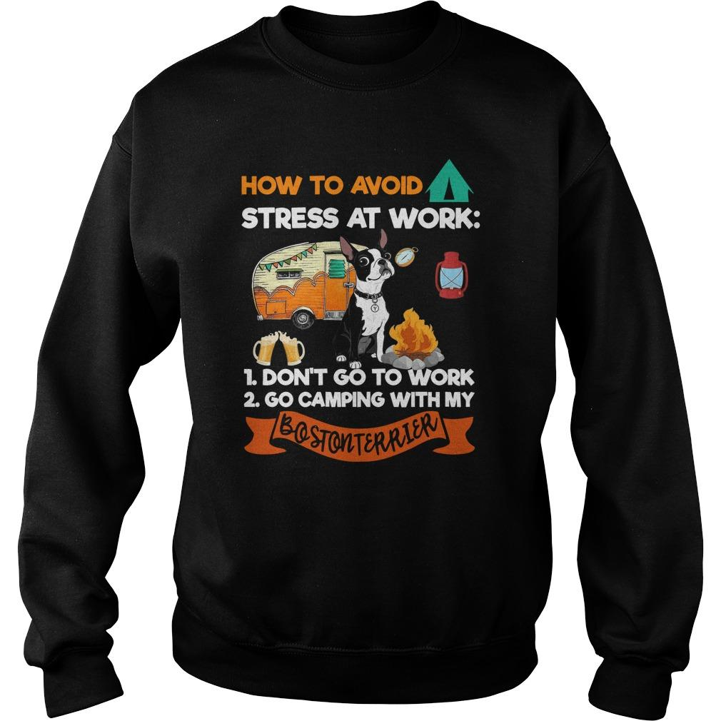 How To Avoid Stress At Work Go Camping With My Boston Terrier Sweater