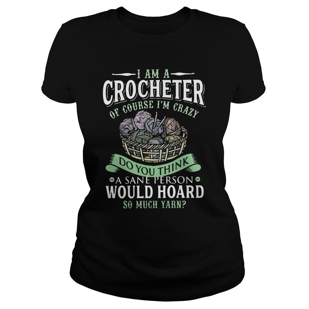 I Am A Crocheter Of Course I'm Crazy Do You Think A Sane Person Tank Top