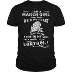 I Am A March Girl I Was Born With My Heart On My Sleeve Shirt