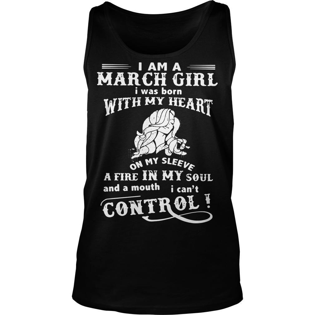 I Am A March Girl I Was Born With My Heart On My Sleeve Tank Top