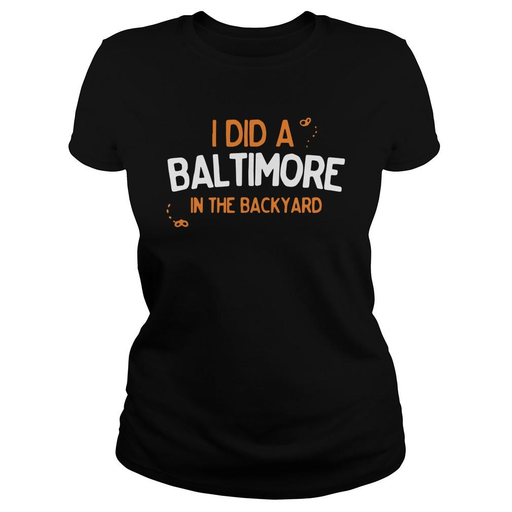 I Did A Baltimore In The Backyard Tank Top
