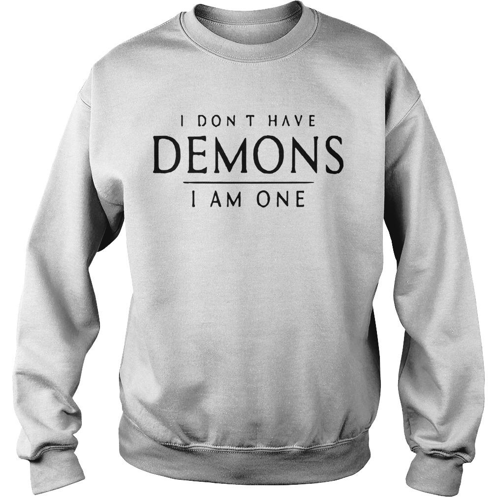 I Don't Have Demons I Am One Sweater