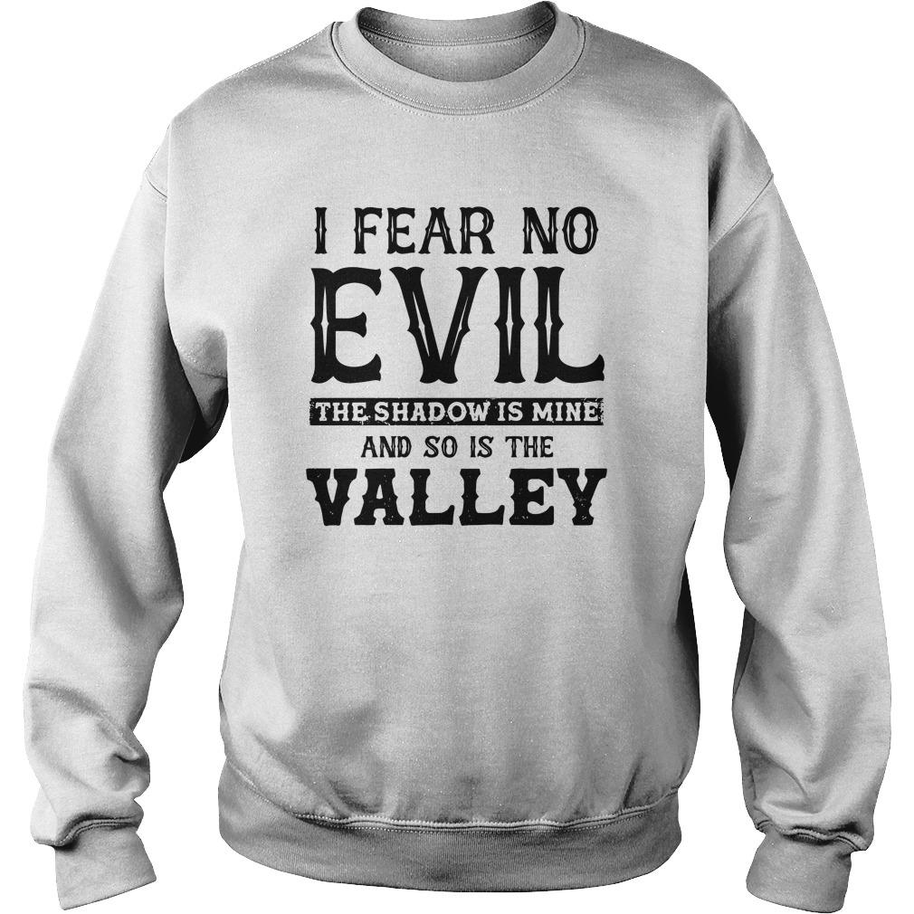 I Fear No Evil The Shadow Is Mine And So Is The Valley Sweater