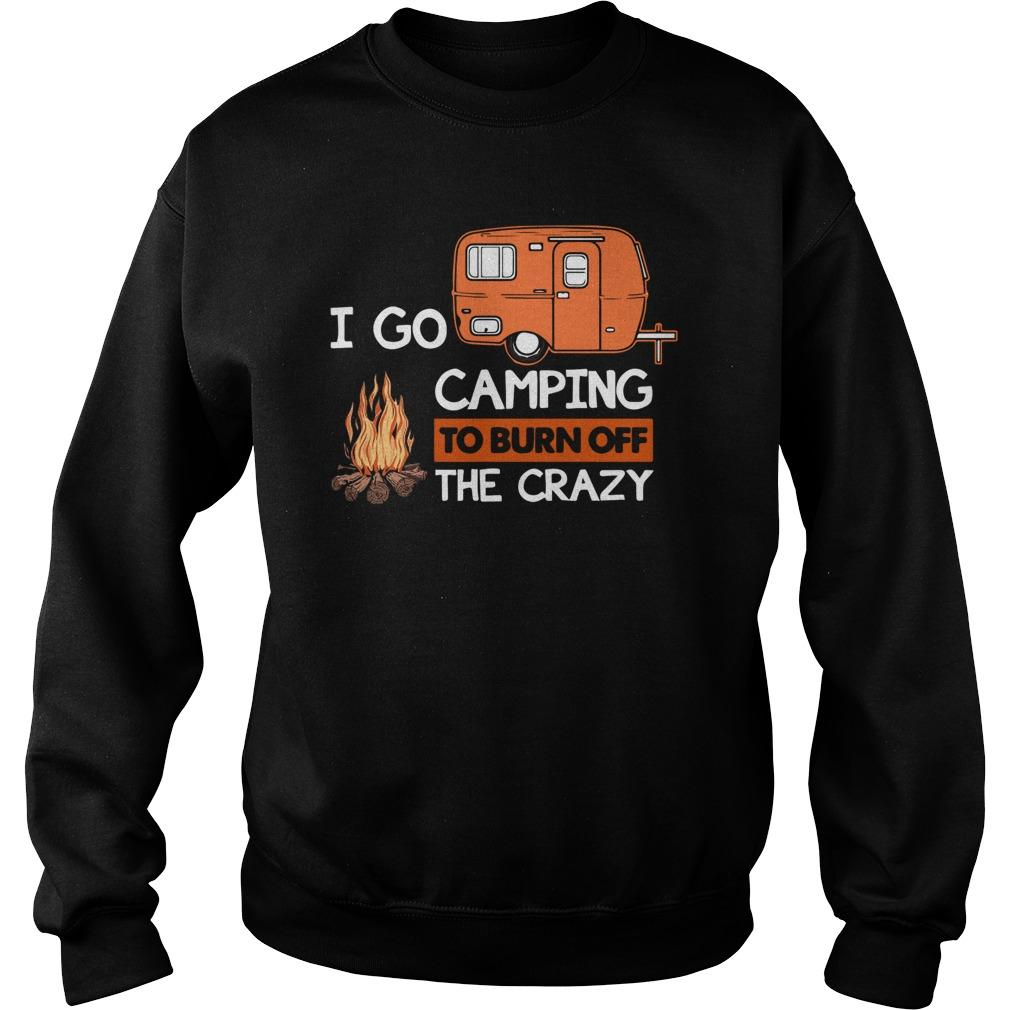 I Go Camping To Burn Off The Crazy Sweater