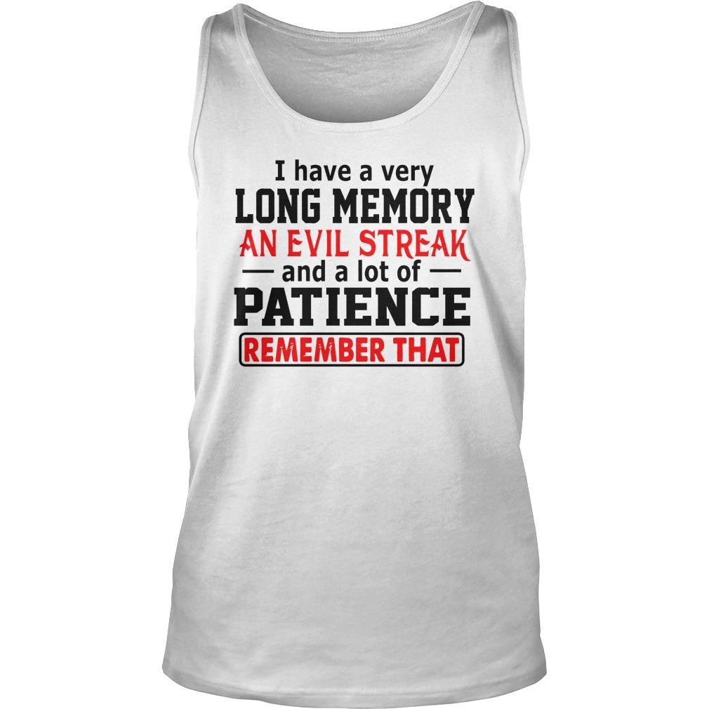 I Have A Very Long Memory An Evil Streak And A Lot Of Patience Tank Top